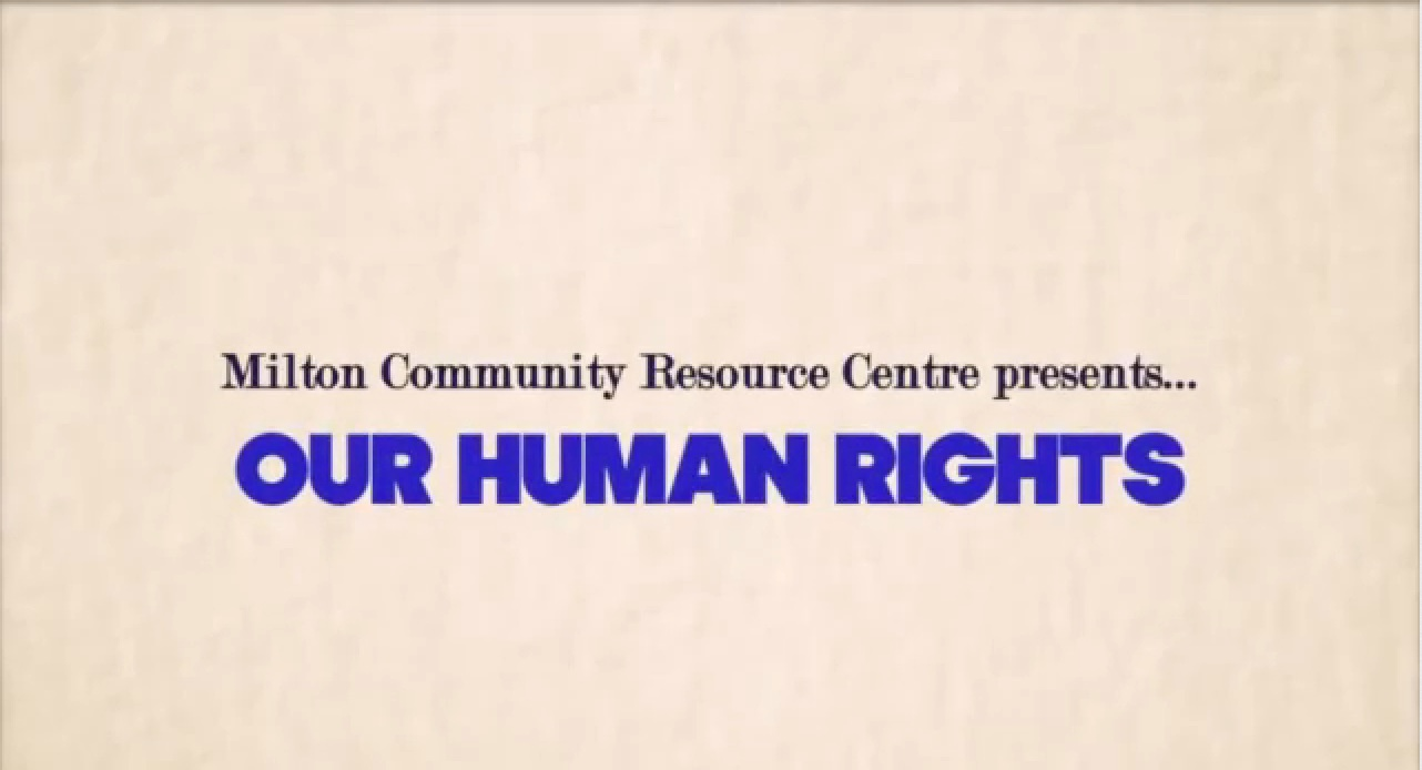 "Milton Community Resource Centre: ""Our Human Rights"""